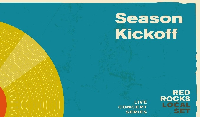 Local Set: Red Rocks Season Kickoff - *CANCELLED* tickets at Red Rocks Amphitheatre in Morrison