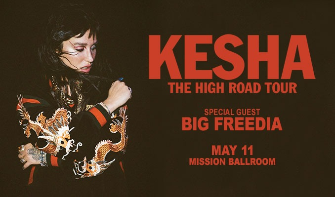 Kesha: The High Road Tour with Big Freedia - POSTPONED tickets at Mission Ballroom in Denver