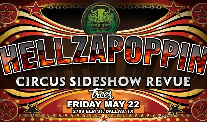 Hellzapoppin tickets at Trees in Dallas