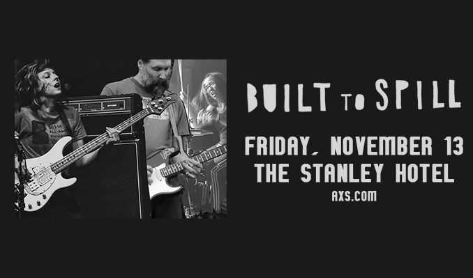 Built to Spill tickets at Stanley Hotel in Estes Park