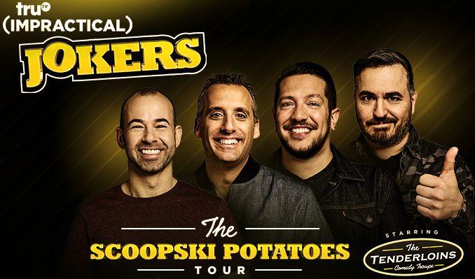 truTV Impractical Jokers 'The Scoopski Potatoes Tour' Starring The Tenderloins tickets at Target Center in Minneapolis