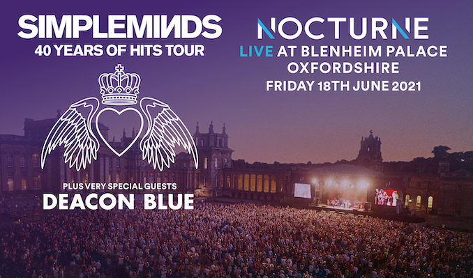 Simple Minds plus very special guests Deacon Blue - Nocturne Live at Blenheim Palace - RESCHEDULED  tickets at Blenheim Palace in Woodstock
