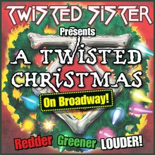 twisted sister presents a twisted christmas on broadway - A Twisted Christmas